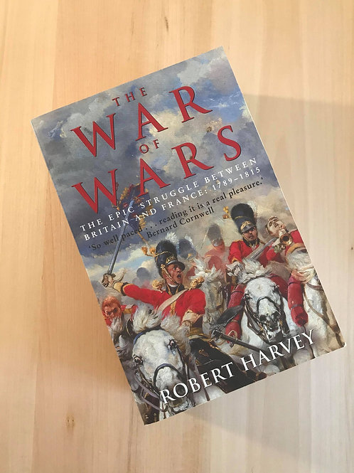 The Wars of Wars, The Epic Struggle Between Britain and France
