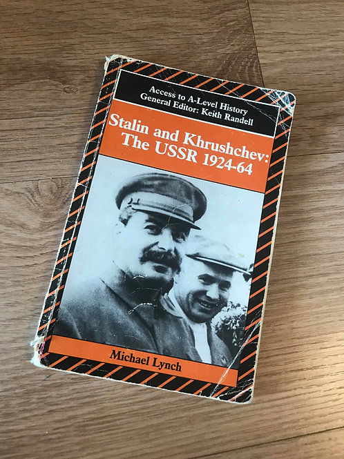 Stalin and Khrushchev: The USSR 1924-64