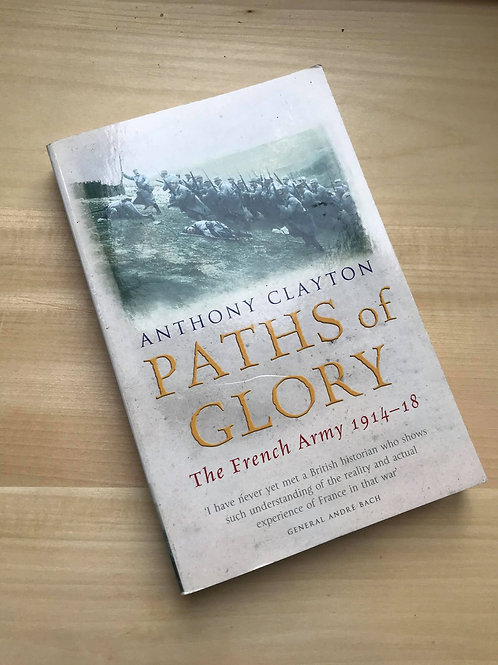 Paths of Glory, the French Army 1914-18