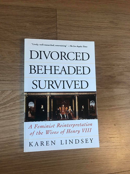 Divorced, Beheaded, Survived - A feminist reinterpretation of the Wives of Henry