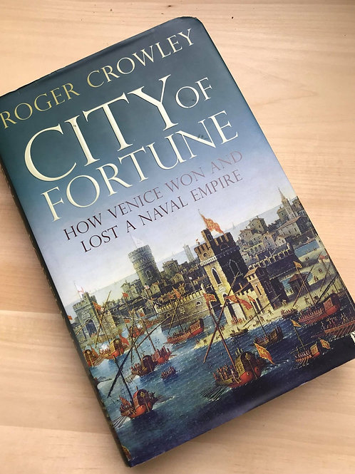 City of Fortune, How Venice Won and Lost a Naval Empire