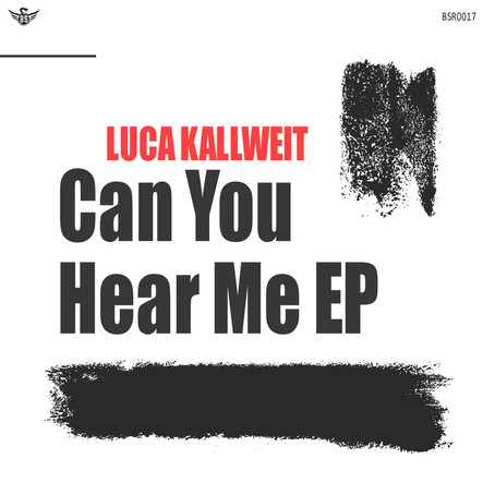 OUT NOW! Luca Kallweit´s Can You Hear Me EP is now exklusively out on Beatport!