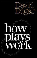 How Plays Work by David Edgar.jpeg