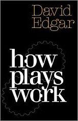 How Plays Work by David Edgar.jpeg