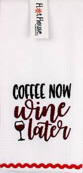 "Hot House - Novelty ""Coffee now Wine later"" Tea Towel"