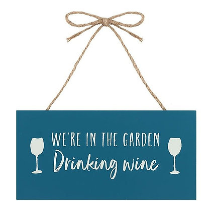 Hanging Sign - We're in the Garden...