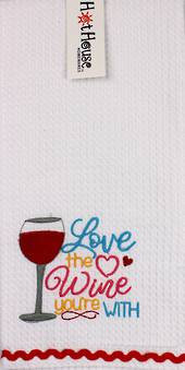 """Hot House - Novelty """"Love the wine youre with"""" Tea Towel"""