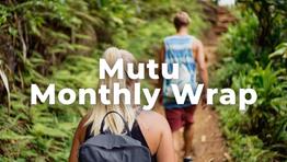 Mutu Monthly Wrap - Feb 2021