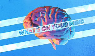 What's On Your Mind Graphic.jpg