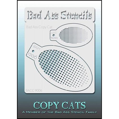 BadAss Copy Cat - 9006