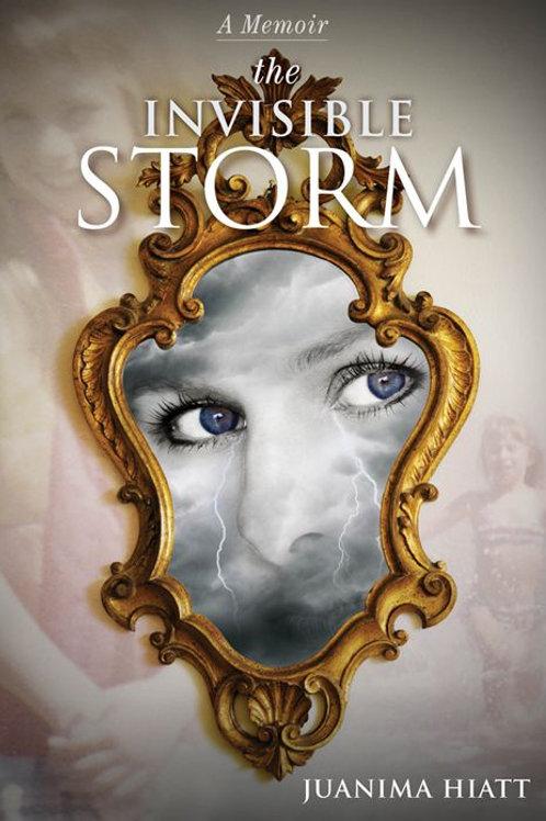 The Invisible Storm ~ A Memoir by Juanima Hiatt