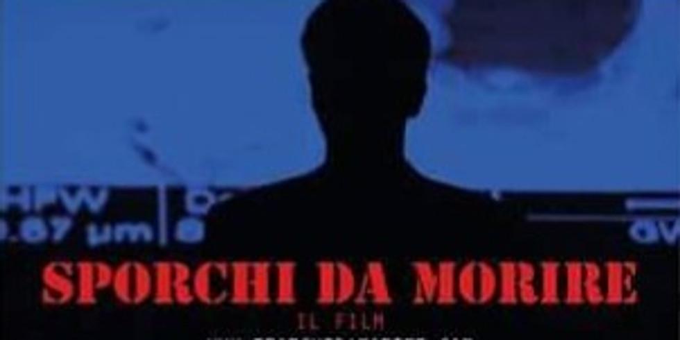 Film inchiesta: Sporchi da Morire