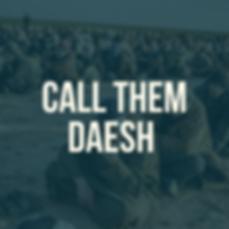 Call Them Daesh.png