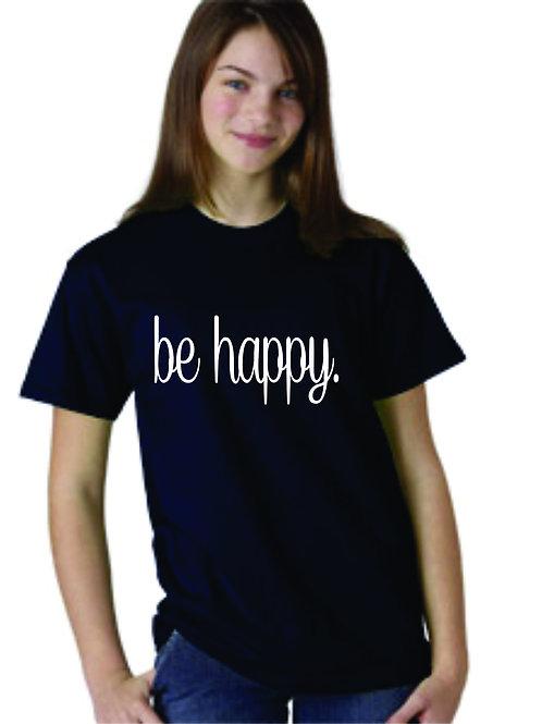 Be Happy Ladies T-Shirt