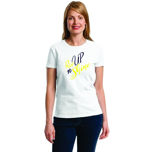 Rise UP n SHINE Ladies t-shirt