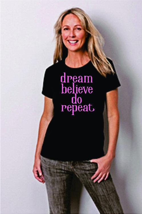 Dream Believe Do Repeat Ladies T-shirt