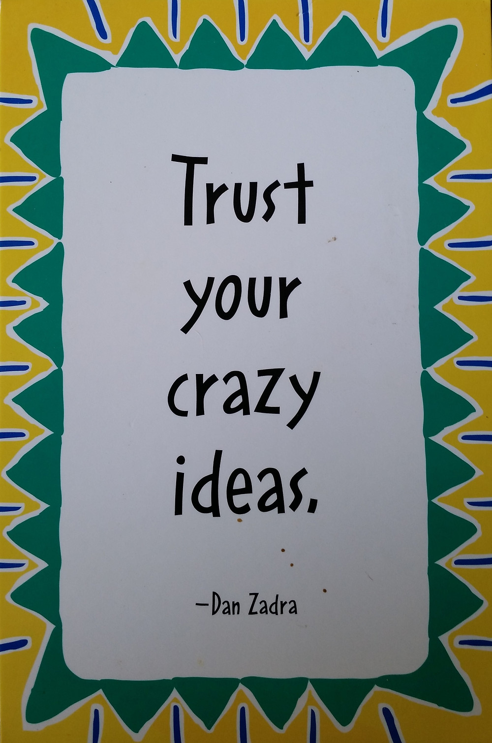 Trust Your Crazy Ideas.jpg