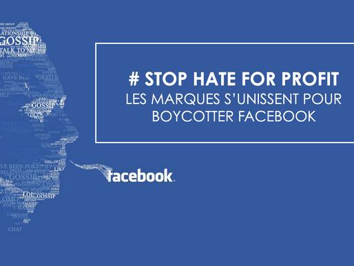 #STOP HATE FOR PROFIT : TOUT LE MOIS DE JUILLET, LES MARQUES S'UNISSENT POUR BOYCOTTER FACEBOOK