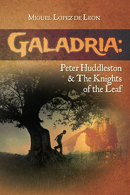 Galadria: Peter Huddleston & The Knights of the Leaf, by Miguel Lopez de Leon