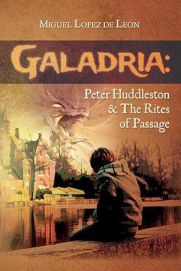 Galadria: Peter Huddleston & The Rites of Passage , by Miguel Lopez de Leon