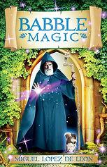 Babble Magic, by Miguel Lopez de Leon.jp