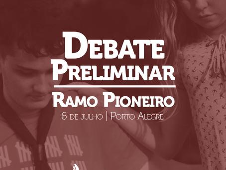 Debate Preliminar Ramo Pioneiro | Inscrições Abertas