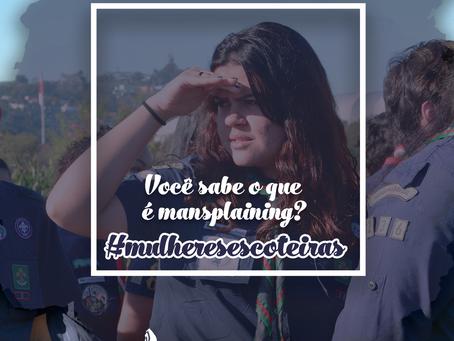Mês da Mulher | Mansplaining