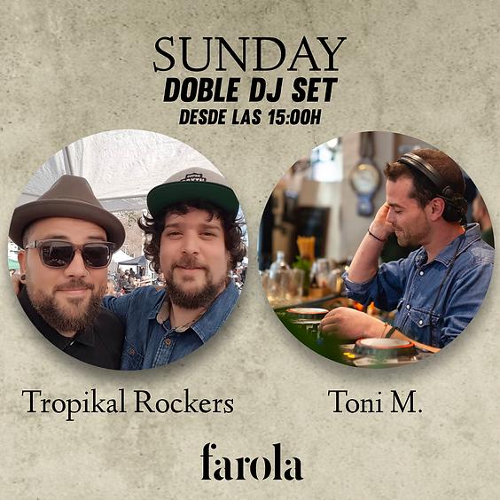 Domingo de Doble Dj Set Toni M. & Tropikal Rockers