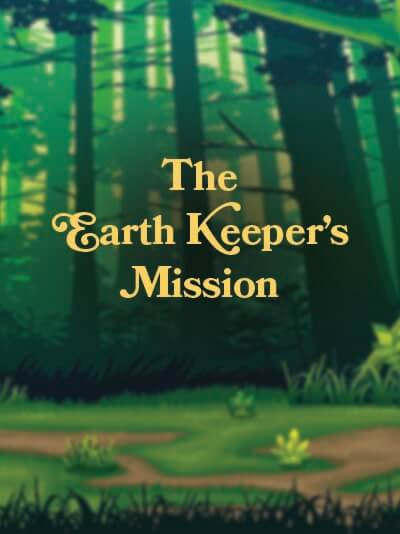 The Earth Keeper's Mission