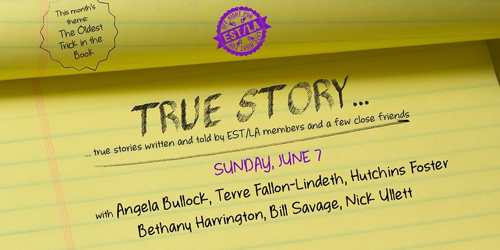 True Story on June 7