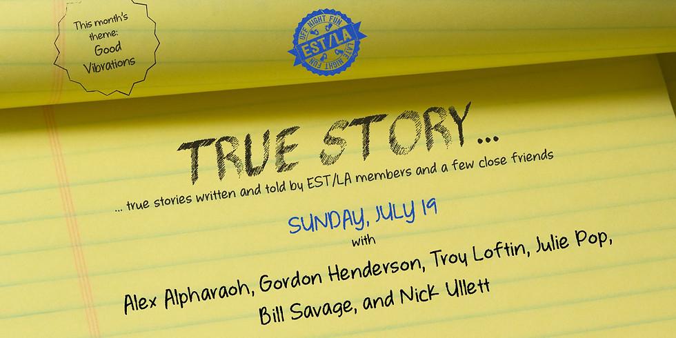 True Story on July 19