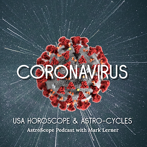 podcast 37 on the CoronaVirus USA Horoscope & Astro-Cycles
