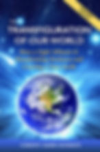 """The Transfiguration of Our World:How a Light Alliance is Transforming Darknessand Creating a New Earth.""""By Gordon Asher Davidson"""