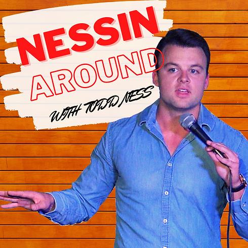 Nessin Around Podcast