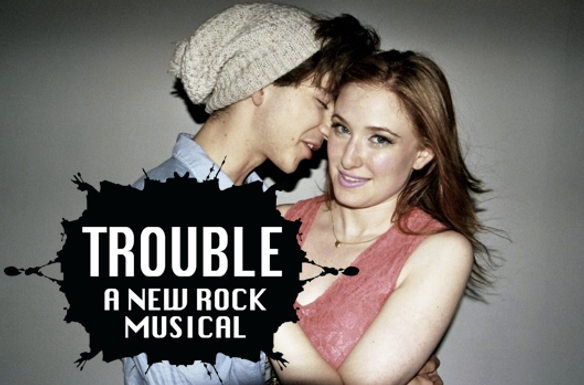 Trouble: A New Rock Musical