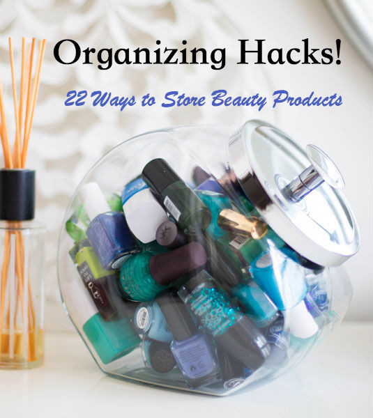 22 Ways to Store Beauty Products!
