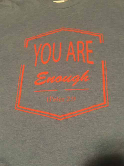 You Are Enough T-shirt