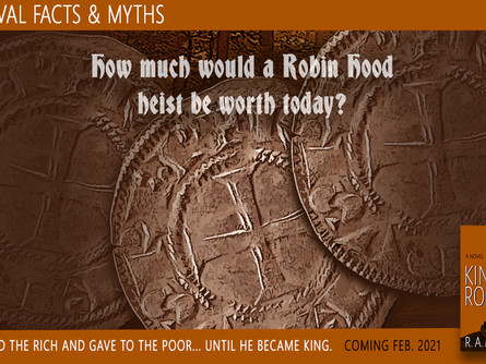 Medieval Facts and Myths: How much would a Robin Hood heist be worth today?