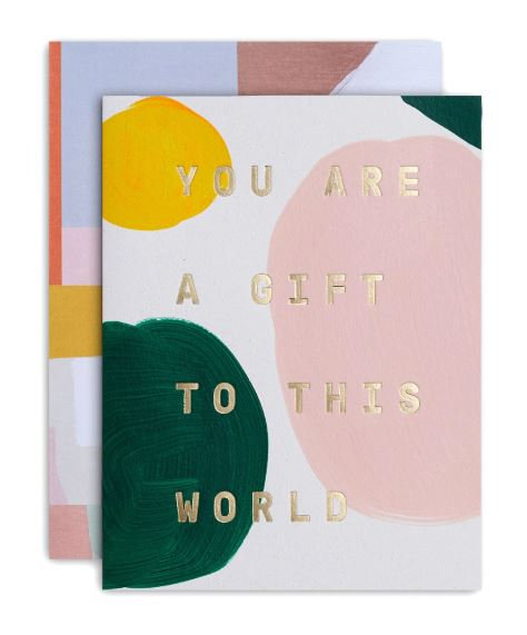 You Are A Gift to the World Card