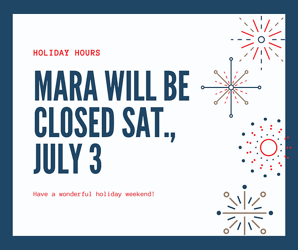 Fourth of July Hours at Mara