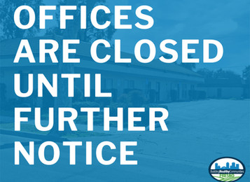 Our Offices are Closed Until Further Notice