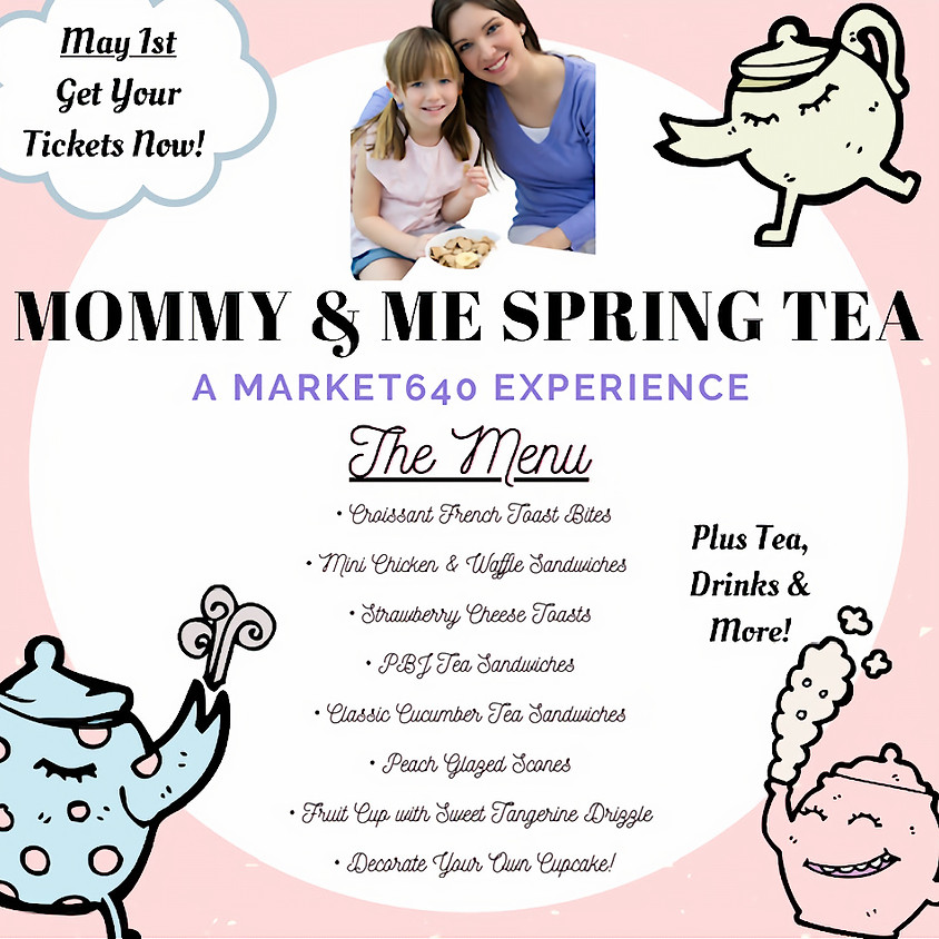Mommy (or Daddy) and Me Spring Tea!!