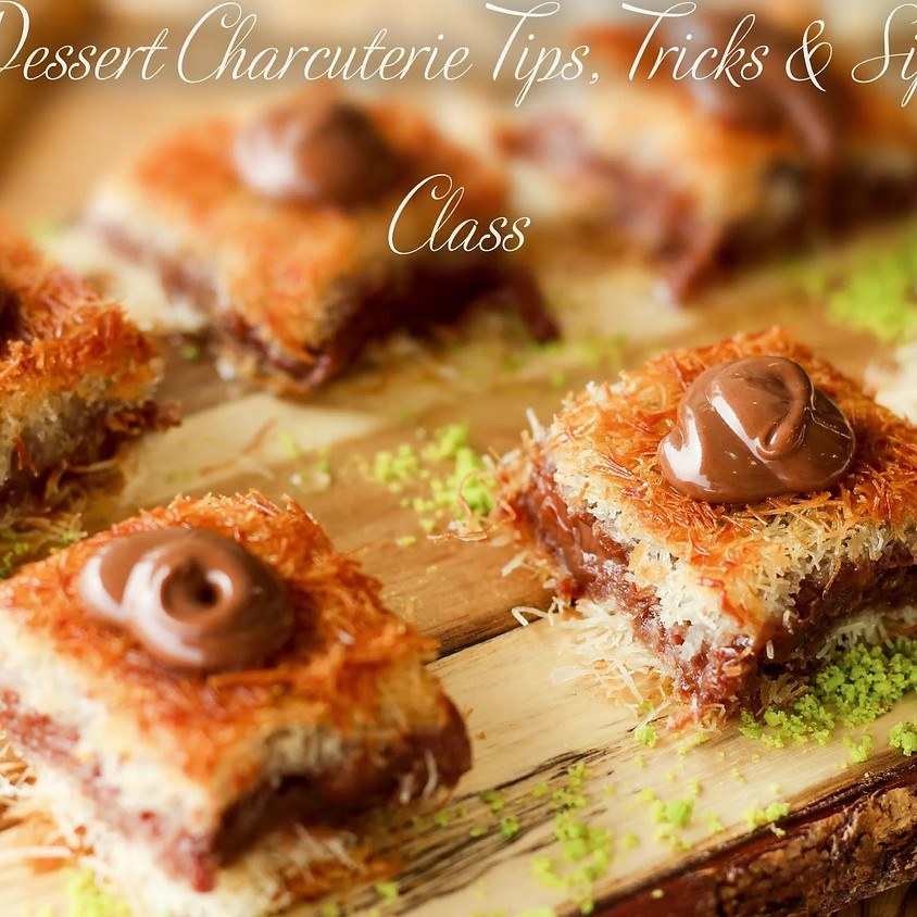 Dessert Charcuterie Tips, Tricks and Sips Class!
