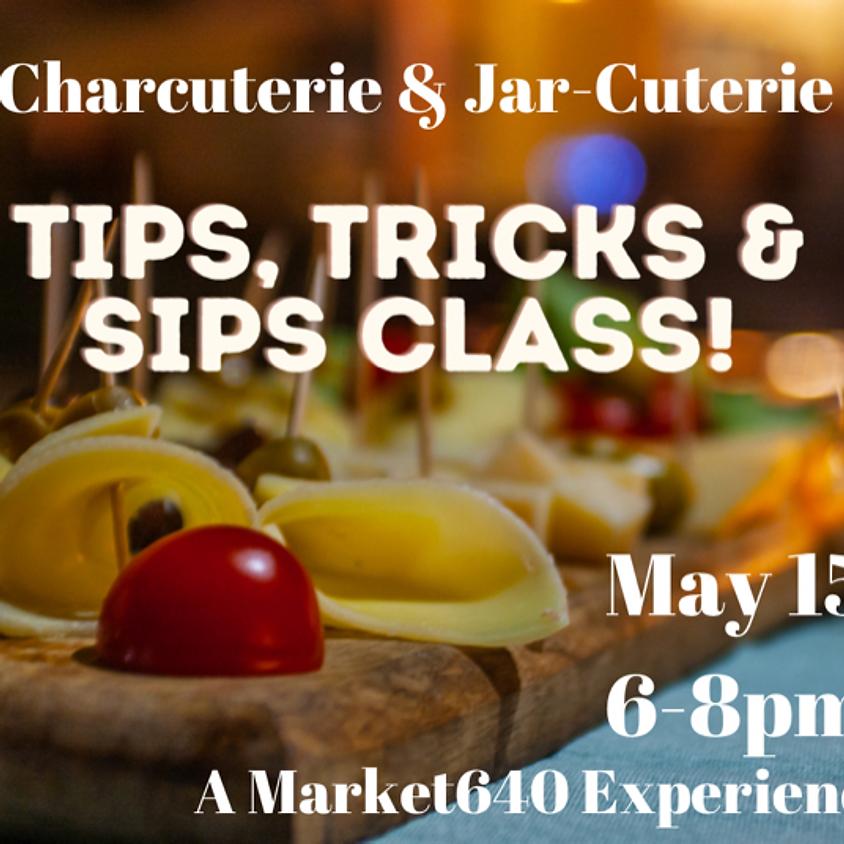 Charcuterie & Jar-cuterie Tips, Tricks and Sips Class!