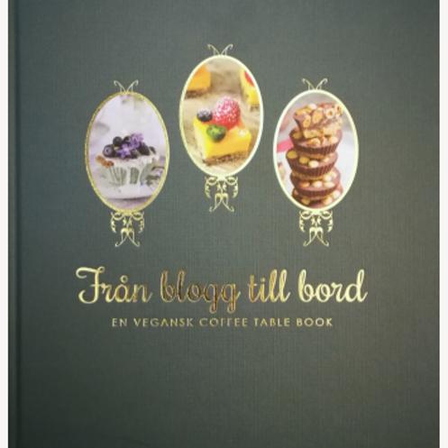 Bakbok: Från blogg till bord- En vegansk Coffee Table Book