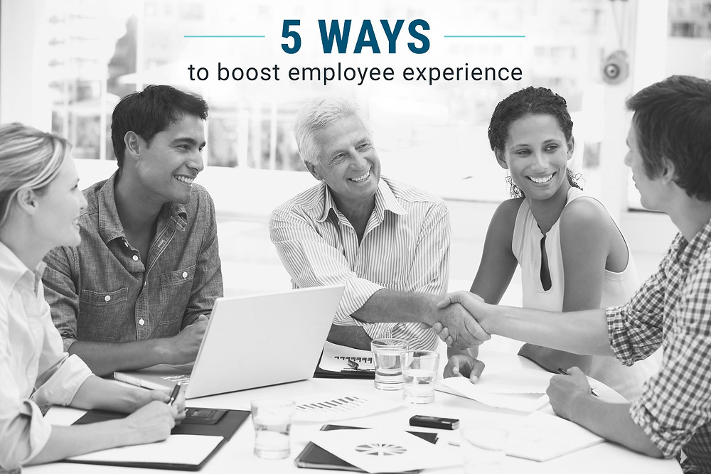 Five ways to boost employee experience