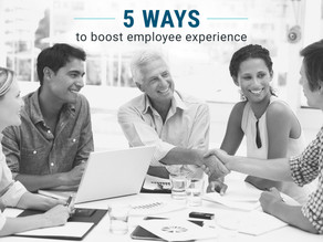 5 Ways to Boost Your Company's Employee Experience