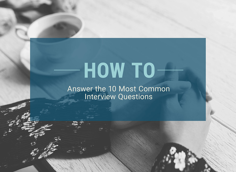 Top ten most common interview questions