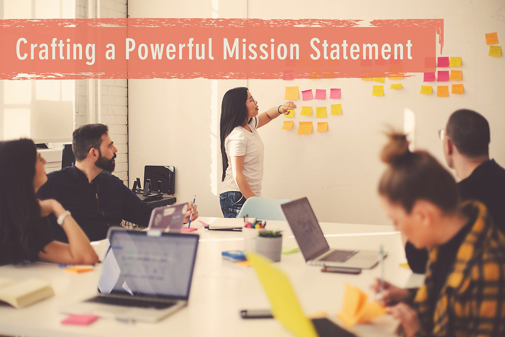 Crafting a Powerful Mission Statement with Your Team