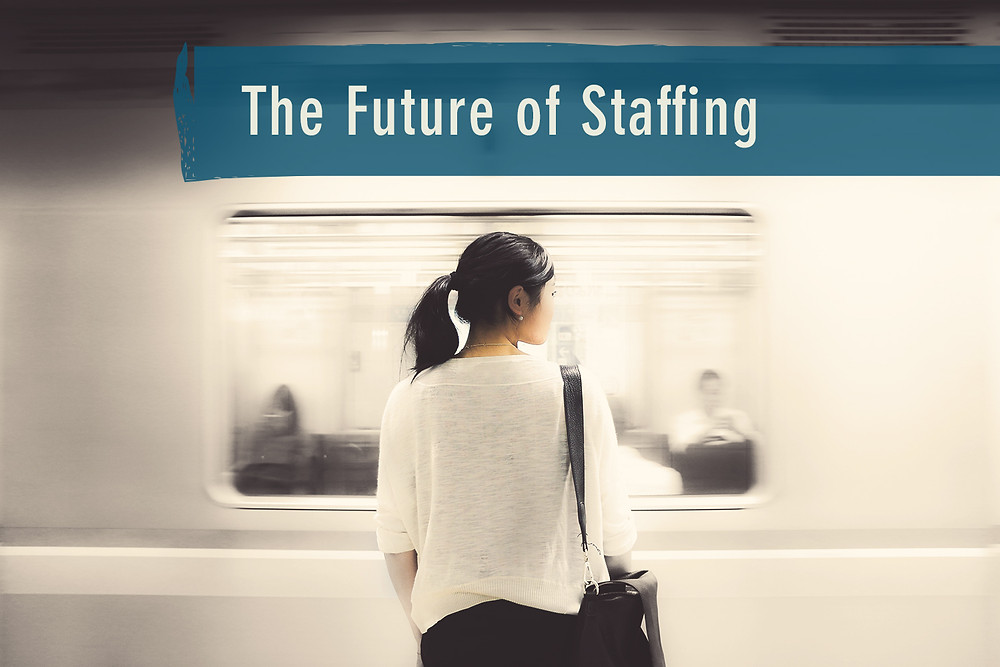 The Future of Staffing